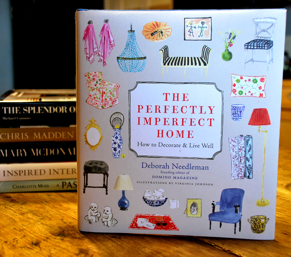 Books we love deborah needleman 39 s the perfectly imperfect home - Home design book ...